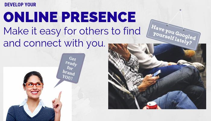 Develop your online presence.